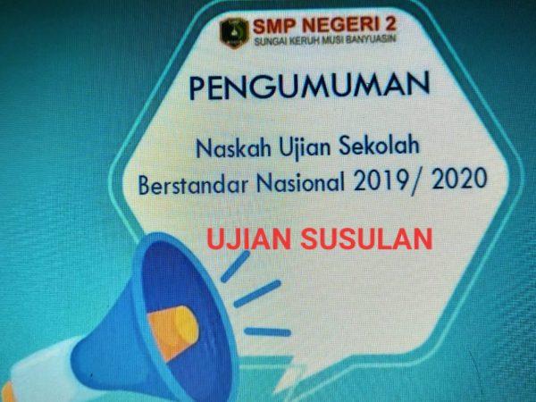 Naskah Ujian Sekolah Berstandart Nasional Susulan 2019/2020